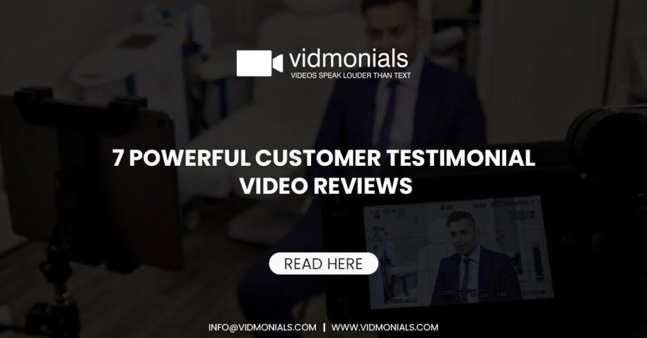 7 Powerful Customer Testimonial Video Reviews