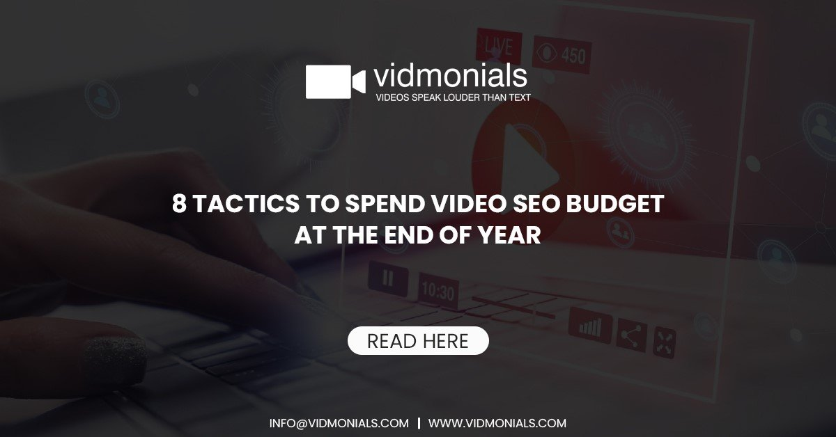 8 Tactics to Spend Video SEO Budget at the End of Year