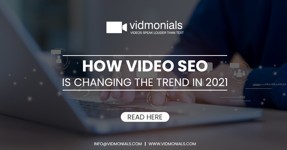 How Video SEO is changing the Trend in 2021