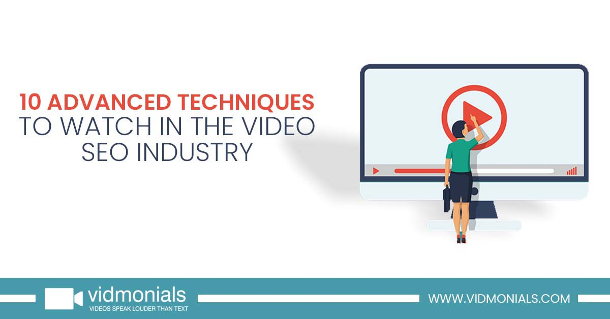 10 Advanced Techniques To Watch in the Video SEO Industry