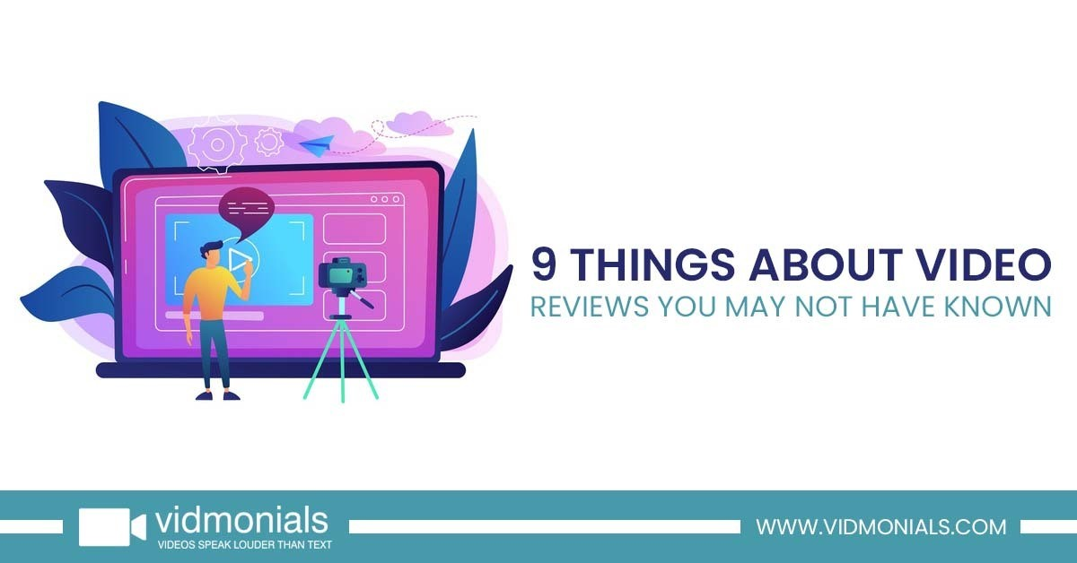 9 Things about Video Reviews You May Not Have Known