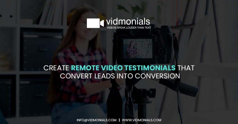 Create Remote Video Testimonials That Convert Leads Into Conversion
