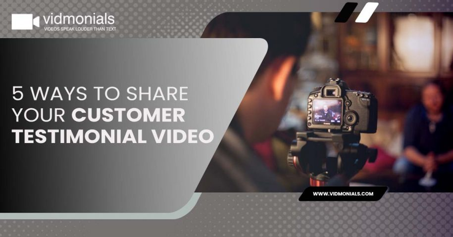 5 Ways to Share your Customer Testimonial Video