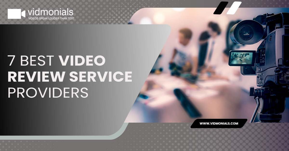 7 best video review service providers
