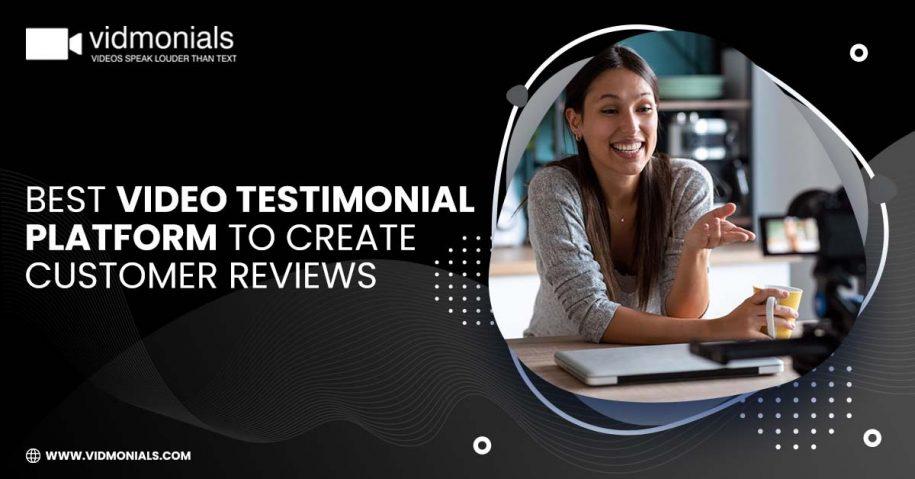 Best Video Testimonial Platform To Create Customer Reviews