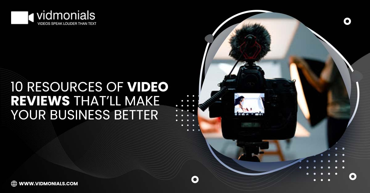 Resources of Video Reviews That'll Make Your Business Better
