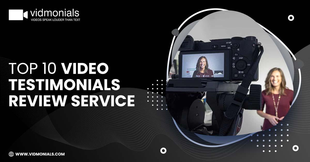 Top 10 Video Testimonials Review Service