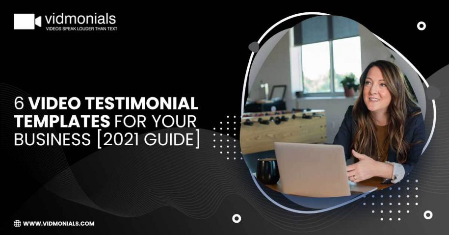 6 Video Testimonial Templates for your business [2021 Guide]
