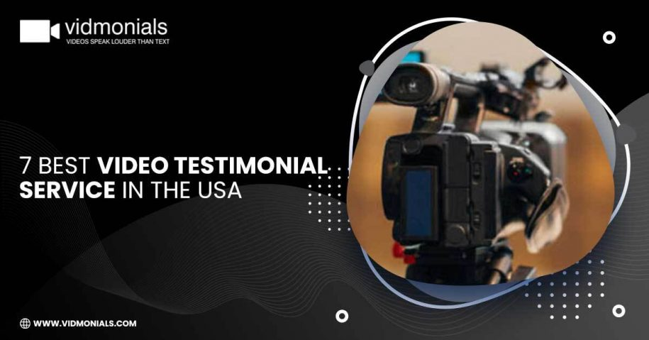 7 Best Video Testimonial Service in the USA