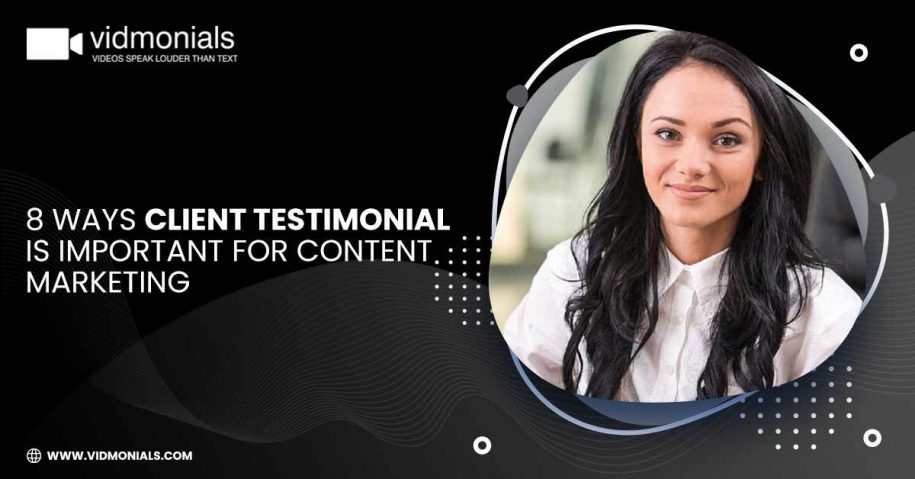 8 Ways Client Testimonial is Important for Content Marketing