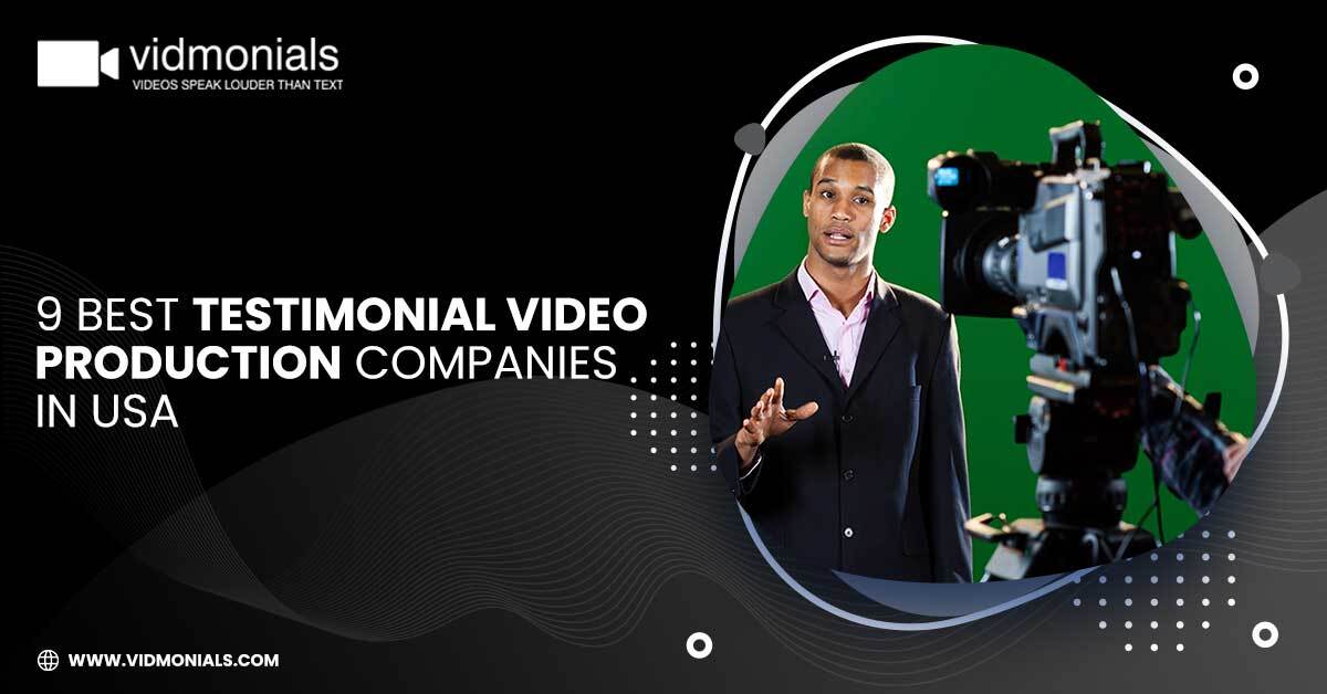 9 Best Testimonial Video Production Companies in USA