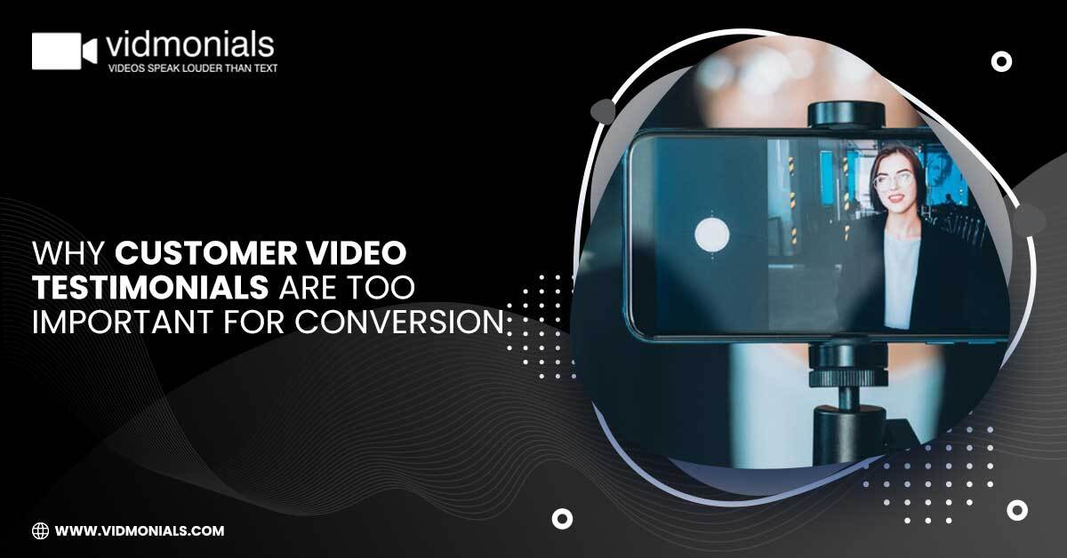 Why Customer Video Testimonials are too Important for Conversion