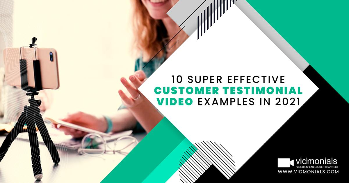 10 Super Effective Customer Testimonial Video Examples in 2021
