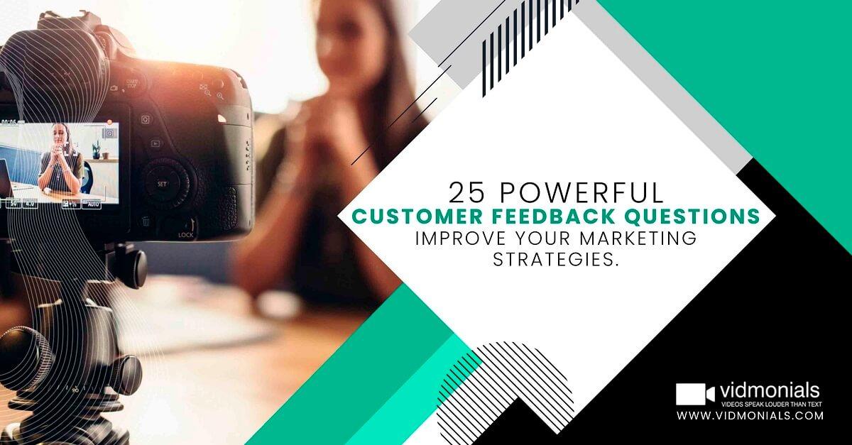 25 POWERFUL Customer Feedback Questions Improve Your Marketing Strategies