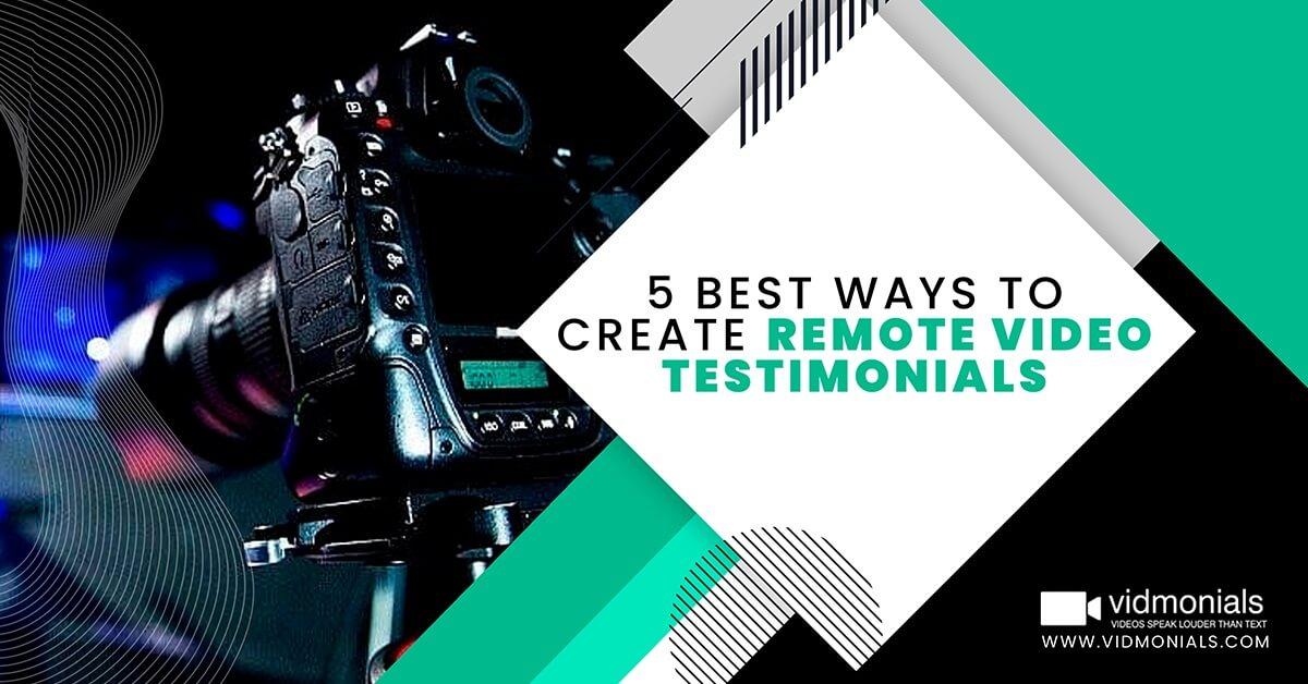 5 best ways to create remote video testimonials