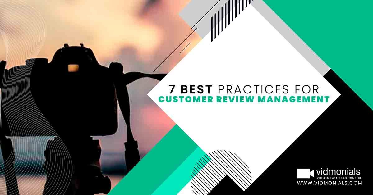 7 Best Practices for Customer Review Management