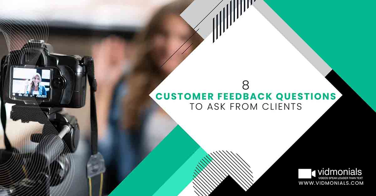 8 Customer Feedback Questions to ask from clients