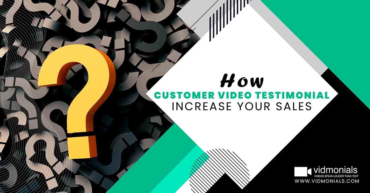 How customer video testimonial increase your sales