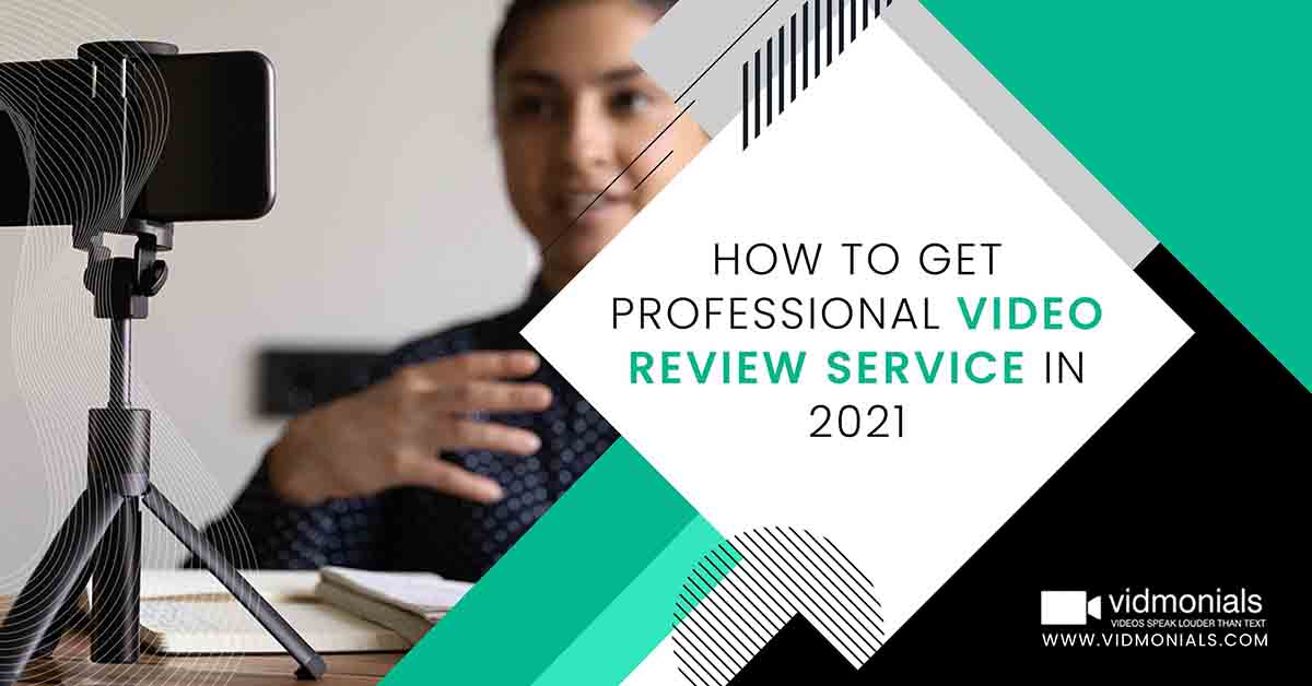 How to Get Professional Video Review Service in 2021