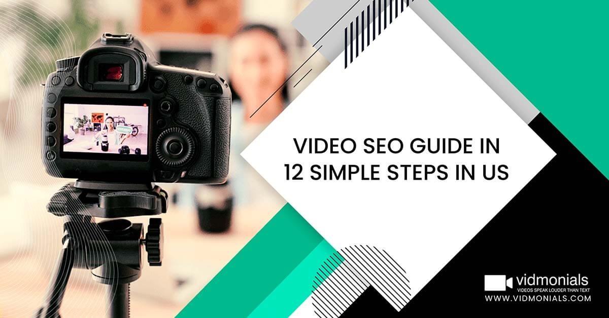 Video SEO Guide in 12 Simple Steps in US