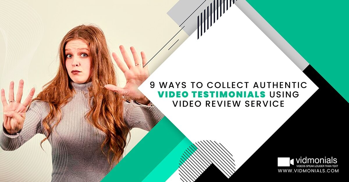 Ways to Collect Authentic Testimonials Using Video Review Service