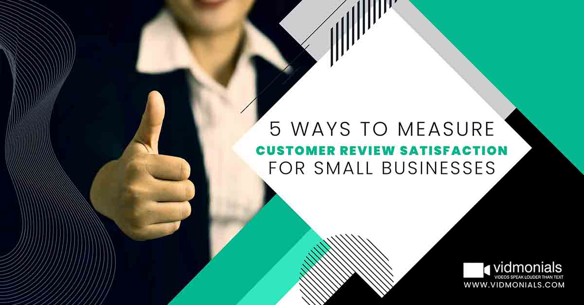 Ways to Measure Customer Review Satisfaction for Small Businesses