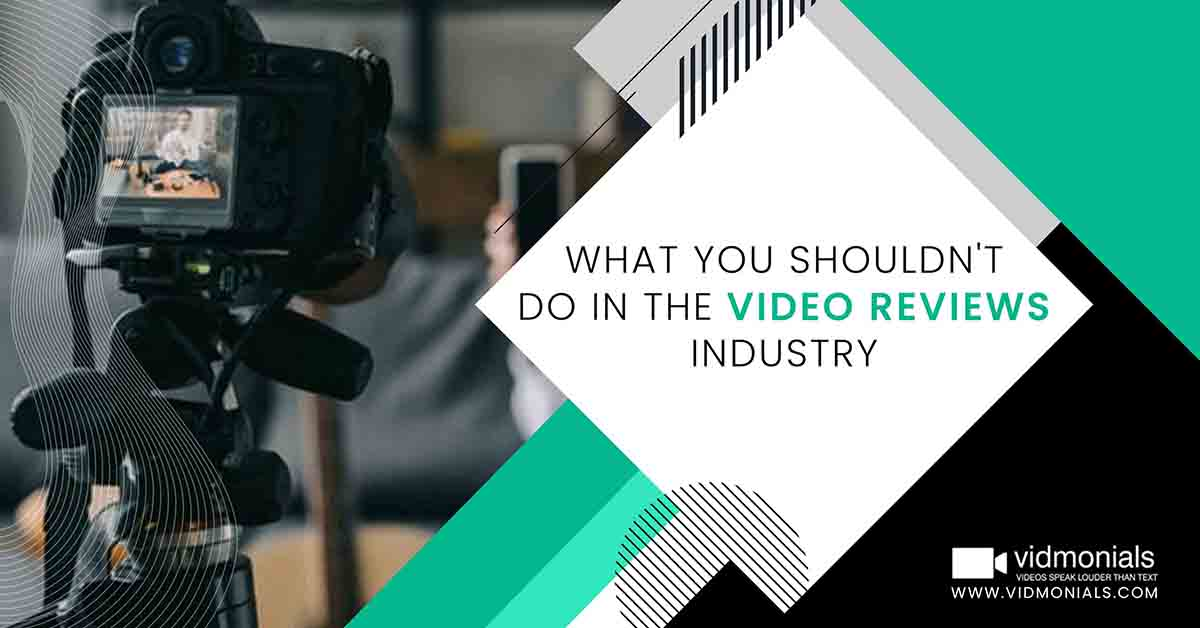 What You Shouldn't do in the Video Reviews Industry