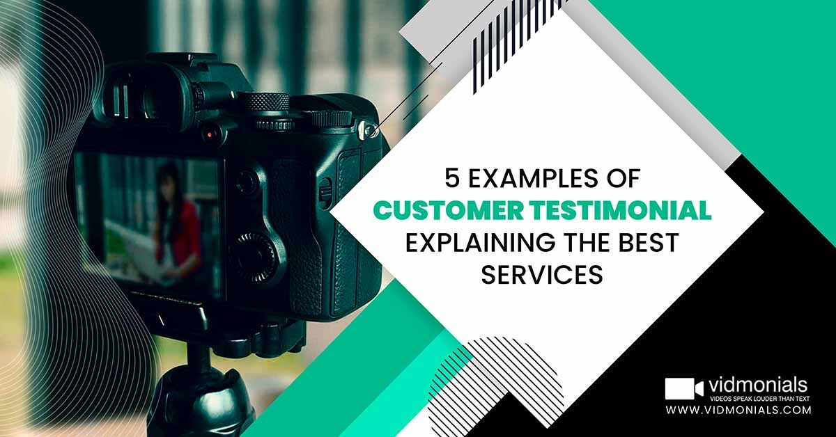 5 Examples Of Customer Testimonial Explaining The Best Services