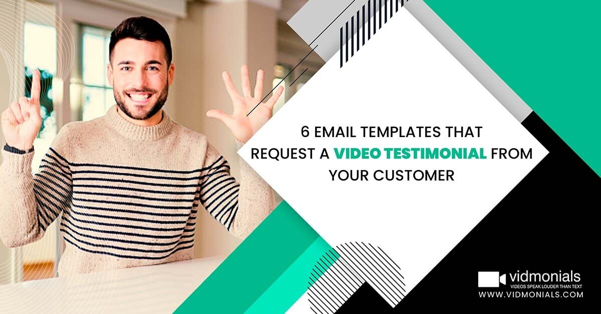 6 email templates that request a video testimonial from your customer