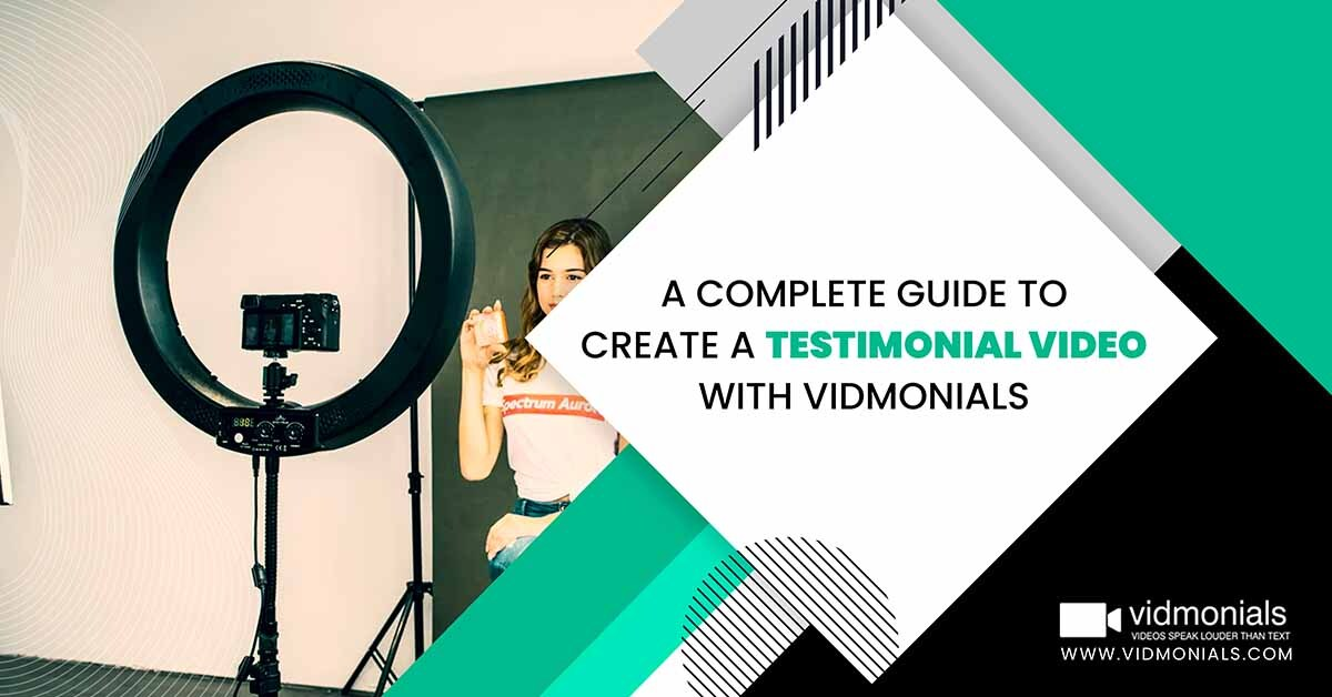 A Complete Guide to Create a Testimonial Video with Vidmonials