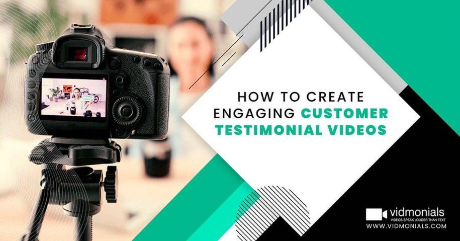 How to Create Engaging Customer Testimonial Videos
