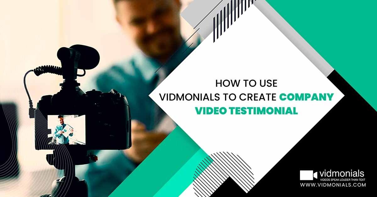 How to Use Vidmonials to create company video testimonial