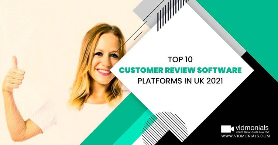 Top 10 Customer Review Software Platforms in UK 2021