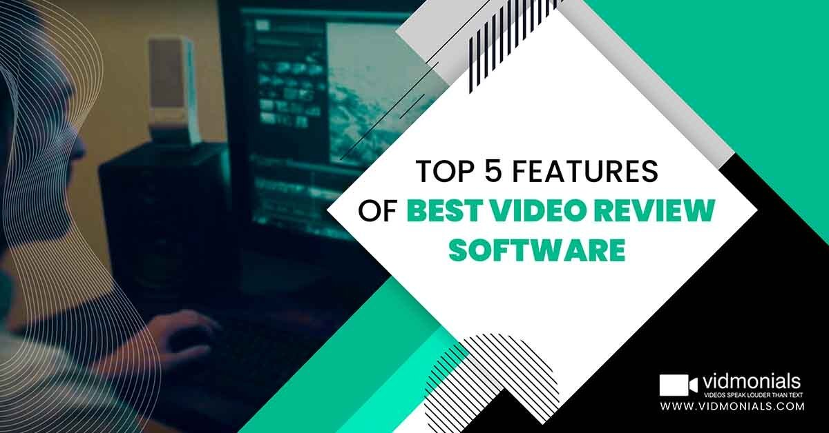 Top 5 Features of Best Video Review Software