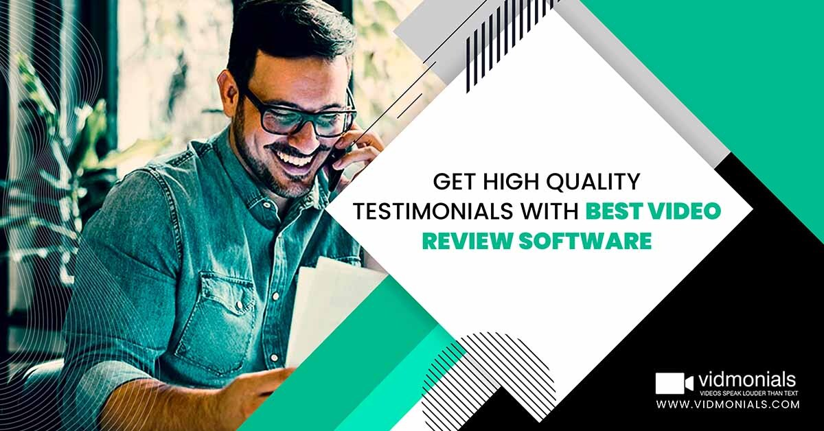 Get High Quality Testimonials with Best Video Review Software
