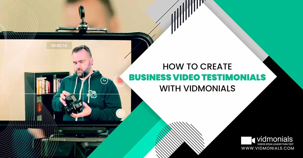 How to create business video testimonials with Vidmonials
